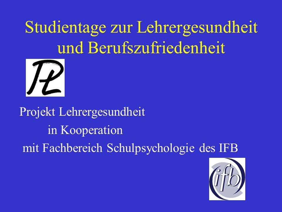 Studientage zur Lehrergesundheit und Berufszufriedenheit Projekt Lehrergesundheit in Kooperation mit Fachbereich Schulpsychologie des IFB