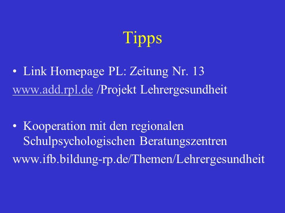 Tipps Link Homepage PL: Zeitung Nr. 13 www.add.rpl.dewww.add.rpl.de /Projekt Lehrergesundheit Kooperation mit den regionalen Schulpsychologischen Bera