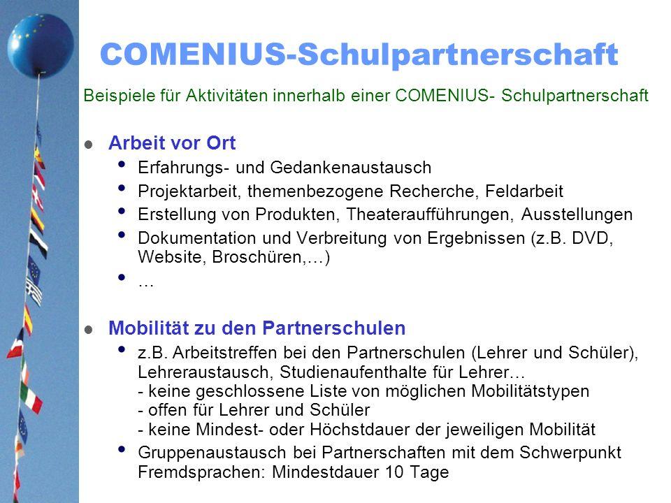Comenius-Schulpartnerschaften: Projektgrößen zur Auswahl / EU-Zuschüsse in Form von Pauschalen Mindestanzahl Mobilitäten (in 2 Jahren / pro Schule) Partnerschaftstyp / Erläuterung - EU-Zuschuss: Pauschalsumme für lokale Projektarbeit + die gewählte Mindestzahl von Mobilitäten - Betrag kann von Staat zu Staat unterschiedlich sein 4 Mobilitätennur multilateralDE: 8.000 8 Mobilitätennur multilateralDE: 12.000 12 Mobilitäten - multilateral - bilateral : Gruppe von mindestens 10 Schülern DE: 16.000 24 Mobilitäten - multilateral - bilateral: Gruppe von mindestens 20 Schülern DE: 20.000 Die Zahlen gelten für die Antragsrunde 2010