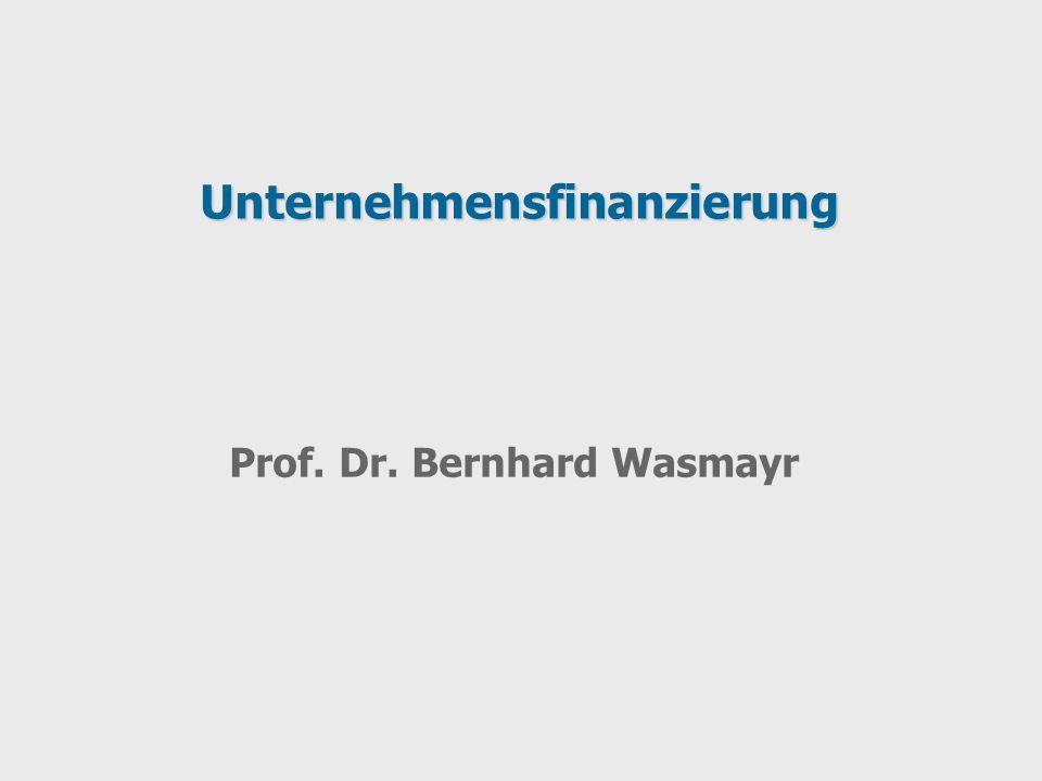 Prof. Dr. Bernhard Wasmayr Unternehmensfinanzierung