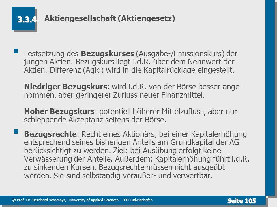 © Prof. Dr. Bernhard Wasmayr, University of Applied Sciences - FH Ludwigshafen Seite 105 Aktiengesellschaft (Aktiengesetz) Festsetzung des Bezugskurse