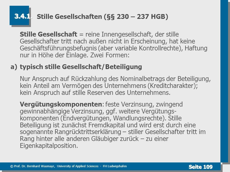 © Prof. Dr. Bernhard Wasmayr, University of Applied Sciences - FH Ludwigshafen Seite 109 Stille Gesellschaften (§§ 230 – 237 HGB) Stille Gesellschaft