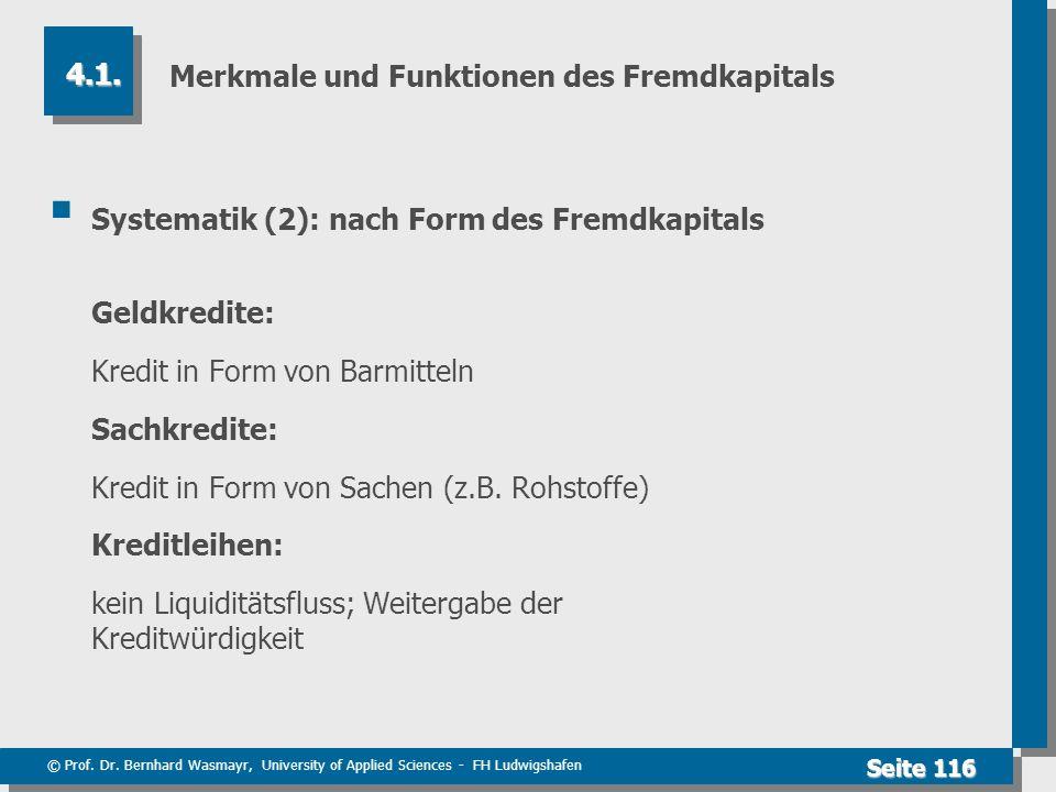 © Prof. Dr. Bernhard Wasmayr, University of Applied Sciences - FH Ludwigshafen Seite 116 Merkmale und Funktionen des Fremdkapitals Systematik (2): nac