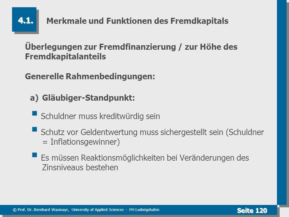© Prof. Dr. Bernhard Wasmayr, University of Applied Sciences - FH Ludwigshafen Seite 120 Merkmale und Funktionen des Fremdkapitals Überlegungen zur Fr