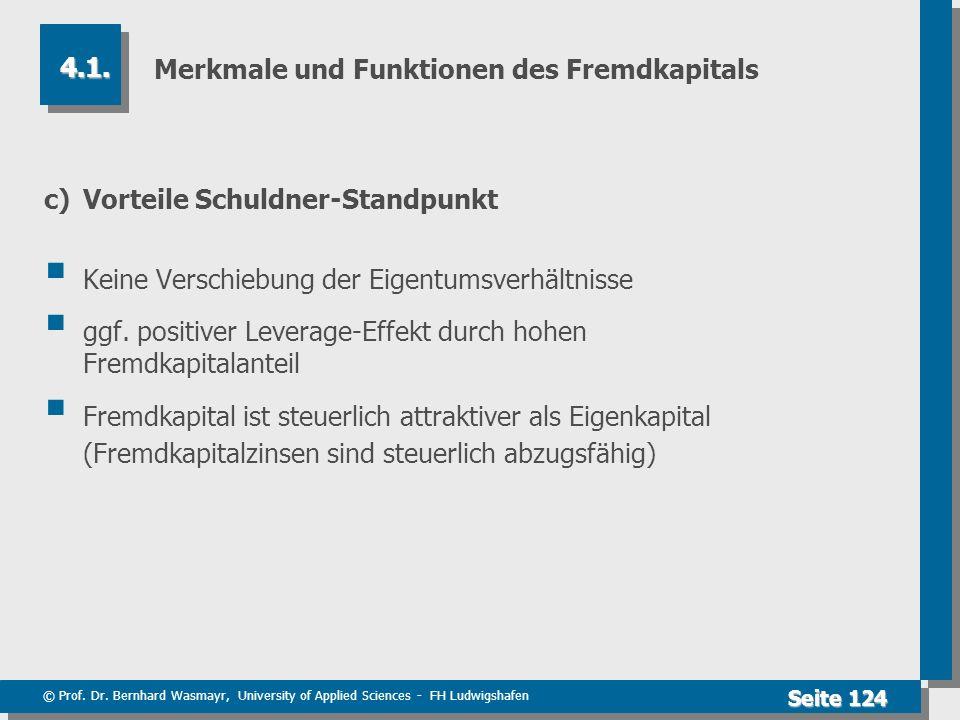 © Prof. Dr. Bernhard Wasmayr, University of Applied Sciences - FH Ludwigshafen Seite 124 Merkmale und Funktionen des Fremdkapitals c)Vorteile Schuldne