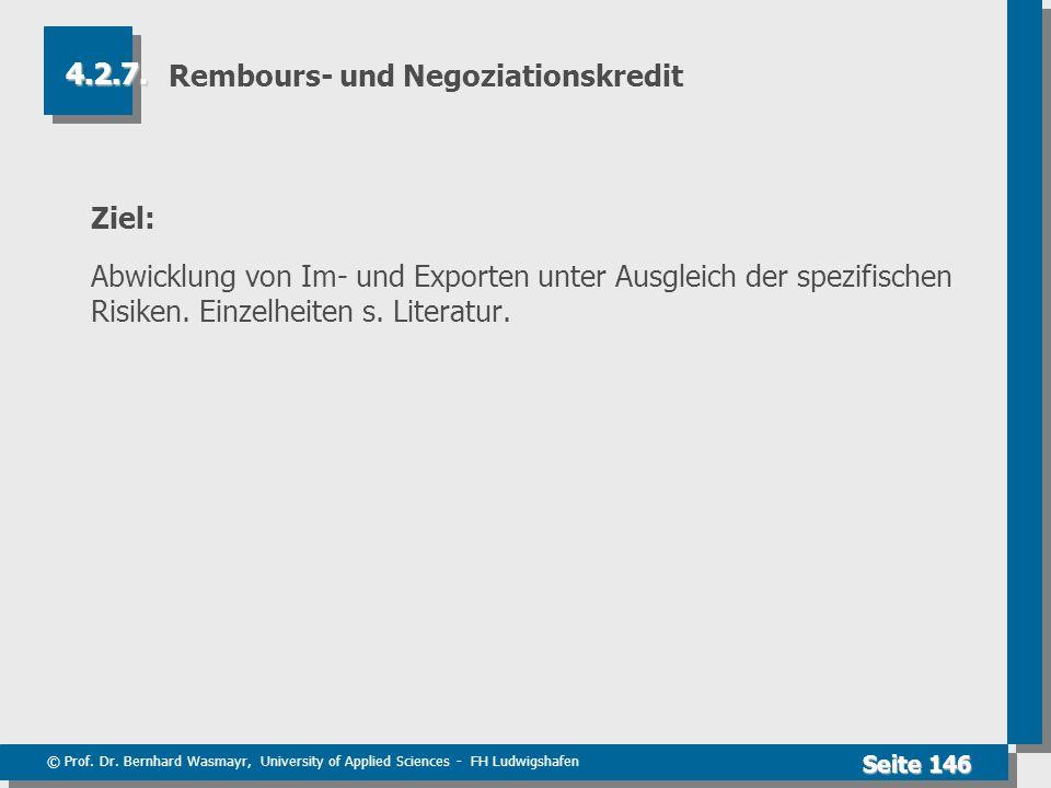 © Prof. Dr. Bernhard Wasmayr, University of Applied Sciences - FH Ludwigshafen Seite 146 Rembours- und Negoziationskredit Ziel: Abwicklung von Im- und