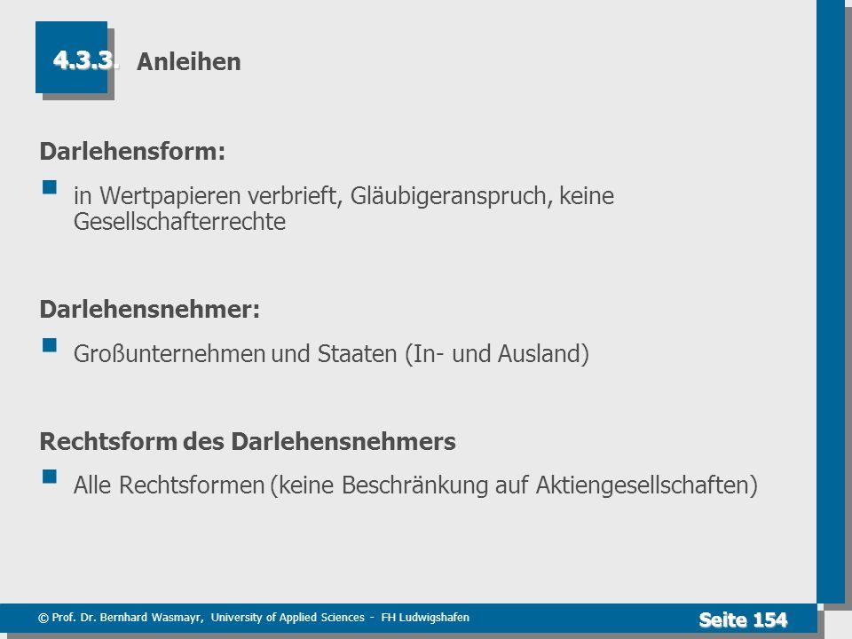 © Prof. Dr. Bernhard Wasmayr, University of Applied Sciences - FH Ludwigshafen Seite 154 Anleihen Darlehensform: in Wertpapieren verbrieft, Gläubigera