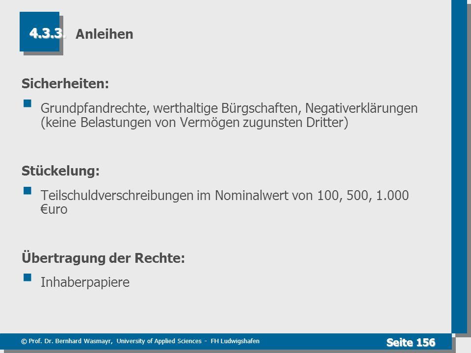 © Prof. Dr. Bernhard Wasmayr, University of Applied Sciences - FH Ludwigshafen Seite 156 Anleihen Sicherheiten: Grundpfandrechte, werthaltige Bürgscha