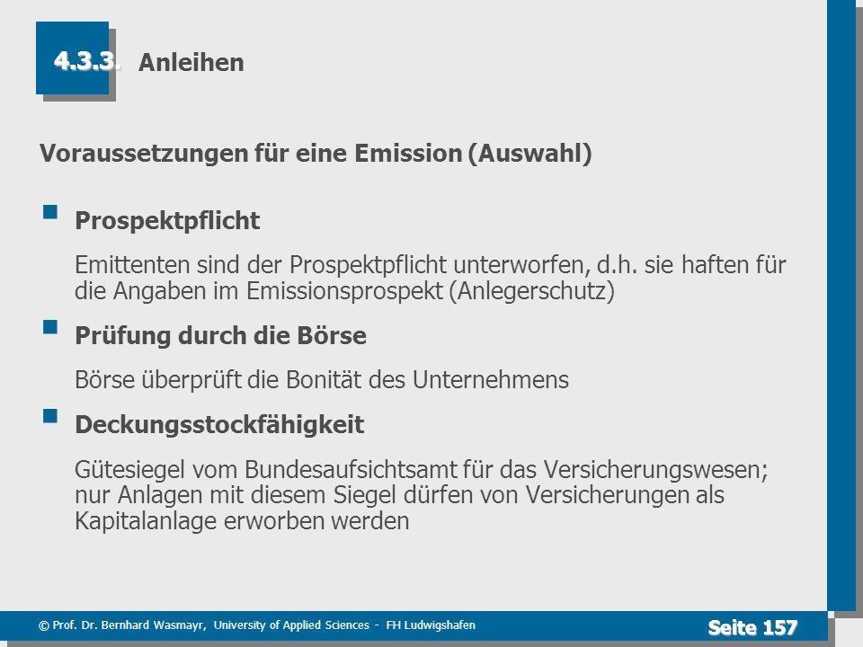 © Prof. Dr. Bernhard Wasmayr, University of Applied Sciences - FH Ludwigshafen Seite 157 Anleihen Voraussetzungen für eine Emission (Auswahl) Prospekt