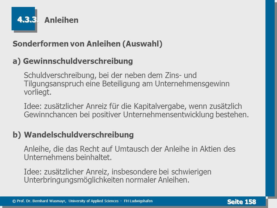 © Prof. Dr. Bernhard Wasmayr, University of Applied Sciences - FH Ludwigshafen Seite 158 Anleihen Sonderformen von Anleihen (Auswahl) a) Gewinnschuldv