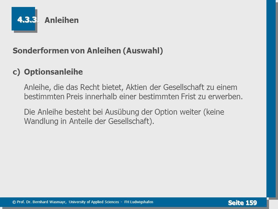 © Prof. Dr. Bernhard Wasmayr, University of Applied Sciences - FH Ludwigshafen Seite 159 Anleihen Sonderformen von Anleihen (Auswahl) c)Optionsanleihe