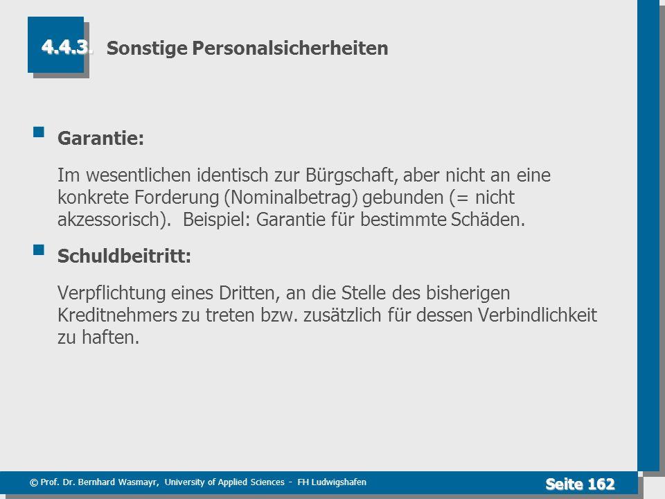 © Prof. Dr. Bernhard Wasmayr, University of Applied Sciences - FH Ludwigshafen Seite 162 Sonstige Personalsicherheiten Garantie: Im wesentlichen ident