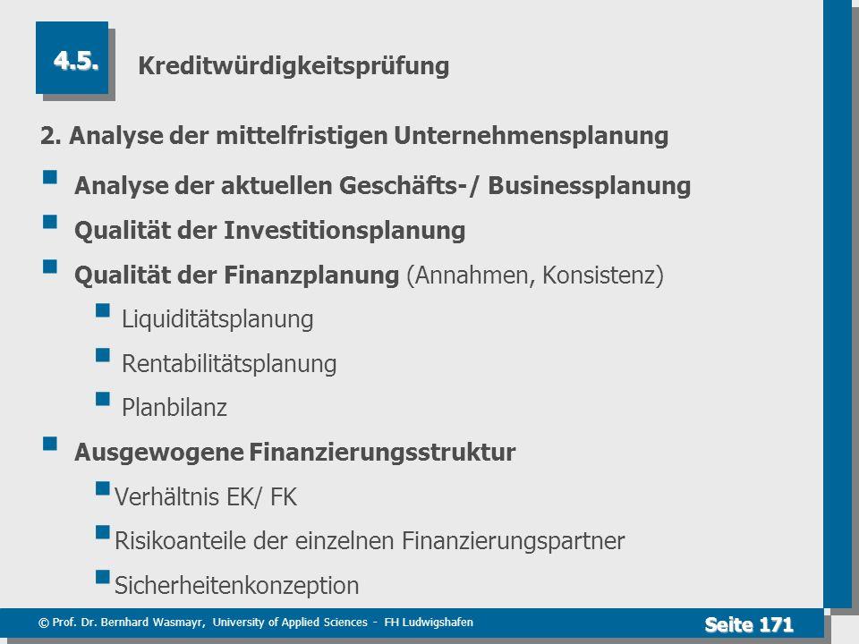 © Prof. Dr. Bernhard Wasmayr, University of Applied Sciences - FH Ludwigshafen Seite 171 Kreditwürdigkeitsprüfung 2. Analyse der mittelfristigen Unter