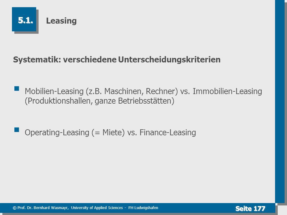 © Prof. Dr. Bernhard Wasmayr, University of Applied Sciences - FH Ludwigshafen Seite 177 Leasing Systematik: verschiedene Unterscheidungskriterien Mob