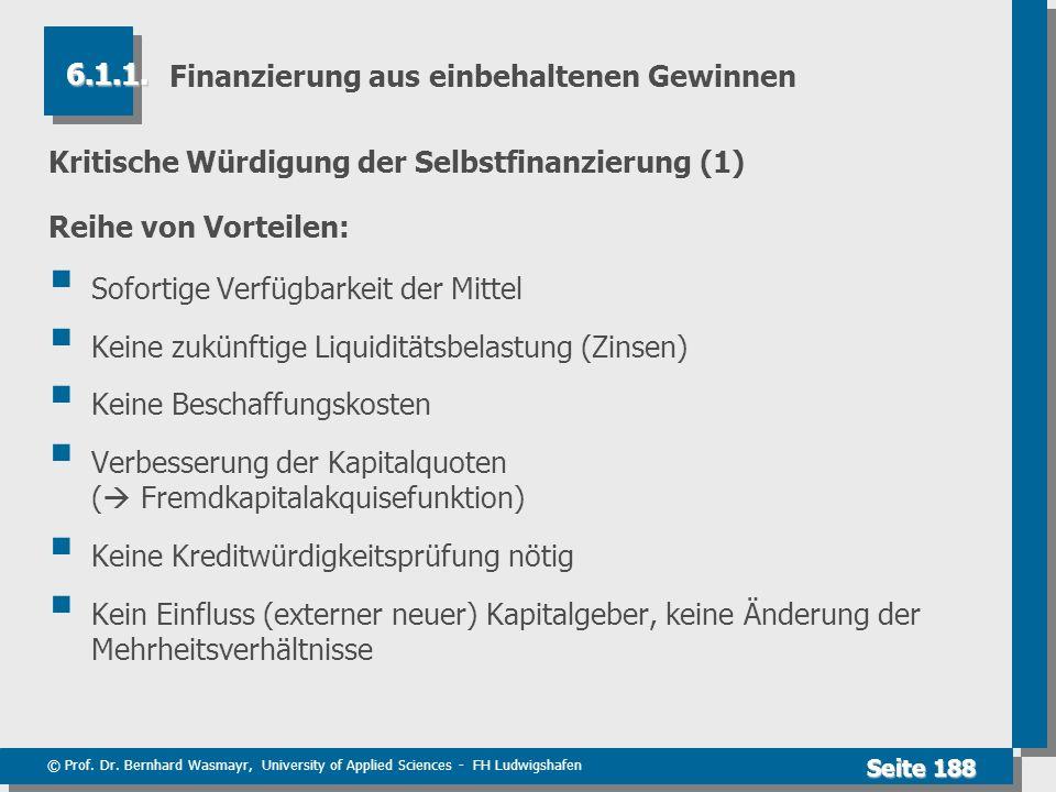 © Prof. Dr. Bernhard Wasmayr, University of Applied Sciences - FH Ludwigshafen Seite 188 Finanzierung aus einbehaltenen Gewinnen Kritische Würdigung d