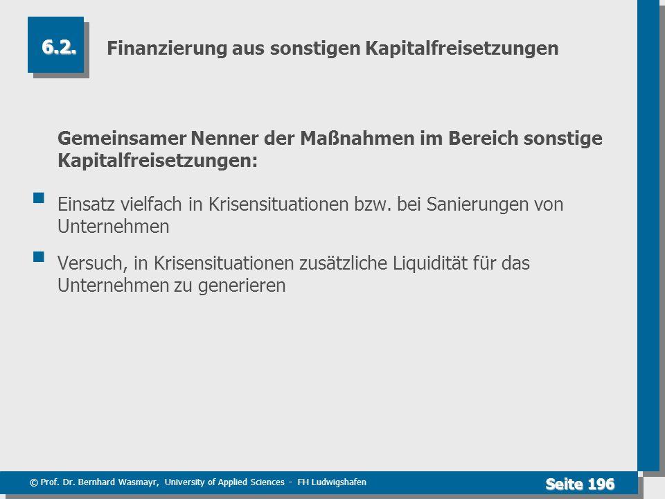 © Prof. Dr. Bernhard Wasmayr, University of Applied Sciences - FH Ludwigshafen Seite 196 Finanzierung aus sonstigen Kapitalfreisetzungen Gemeinsamer N