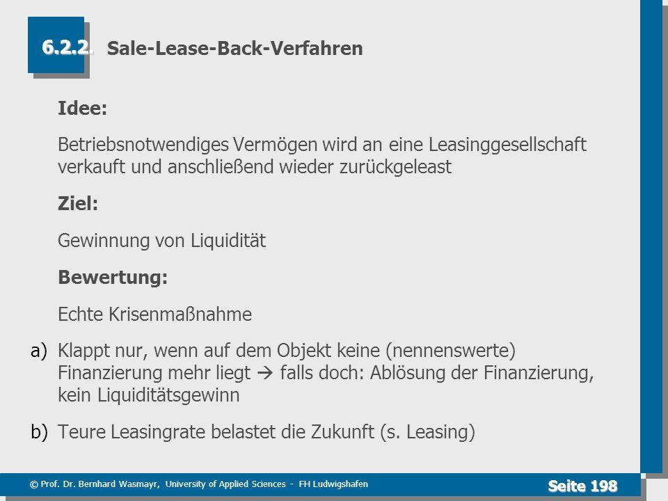 © Prof. Dr. Bernhard Wasmayr, University of Applied Sciences - FH Ludwigshafen Seite 198 Sale-Lease-Back-Verfahren Idee: Betriebsnotwendiges Vermögen