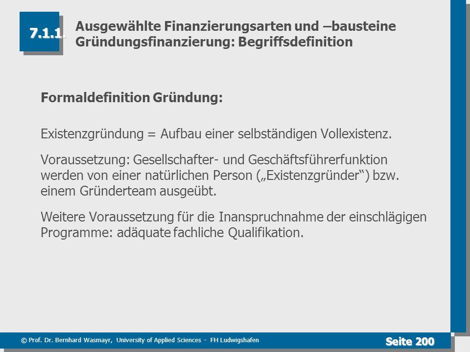 © Prof. Dr. Bernhard Wasmayr, University of Applied Sciences - FH Ludwigshafen Seite 200 Ausgewählte Finanzierungsarten und –bausteine Gründungsfinanz