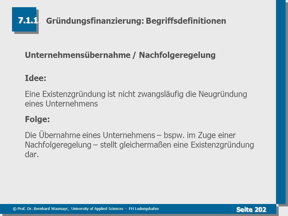 © Prof. Dr. Bernhard Wasmayr, University of Applied Sciences - FH Ludwigshafen Seite 202 Gründungsfinanzierung: Begriffsdefinitionen Unternehmensübern