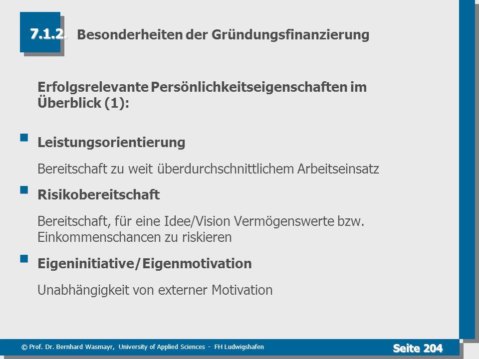 © Prof. Dr. Bernhard Wasmayr, University of Applied Sciences - FH Ludwigshafen Seite 204 Besonderheiten der Gründungsfinanzierung Erfolgsrelevante Per