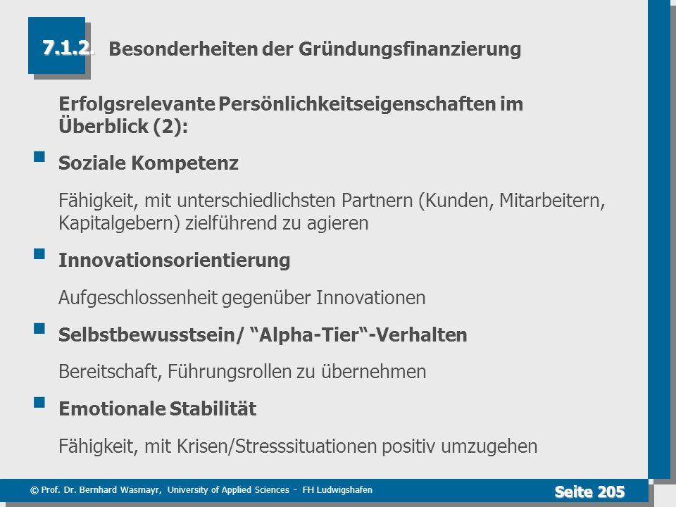 © Prof. Dr. Bernhard Wasmayr, University of Applied Sciences - FH Ludwigshafen Seite 205 Besonderheiten der Gründungsfinanzierung Erfolgsrelevante Per