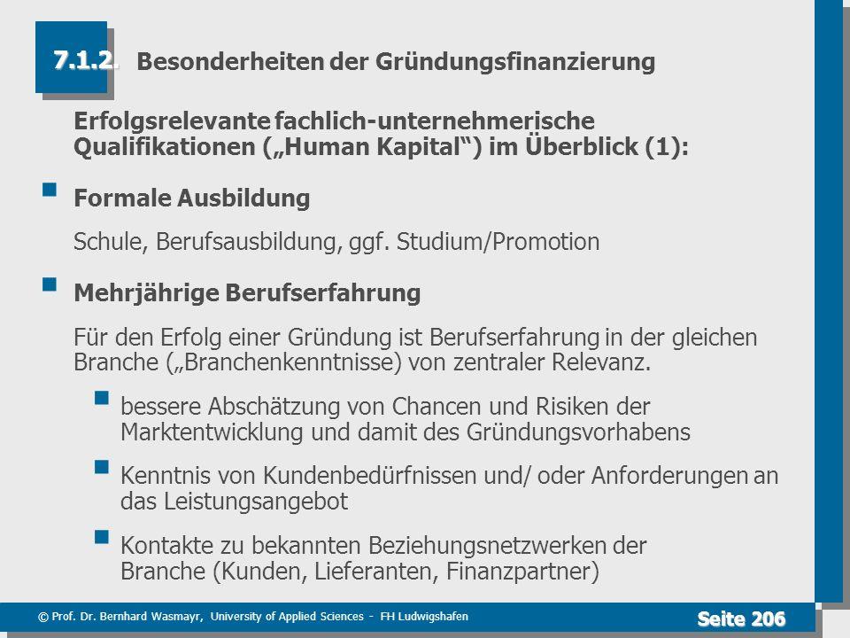 © Prof. Dr. Bernhard Wasmayr, University of Applied Sciences - FH Ludwigshafen Seite 206 Besonderheiten der Gründungsfinanzierung Erfolgsrelevante fac