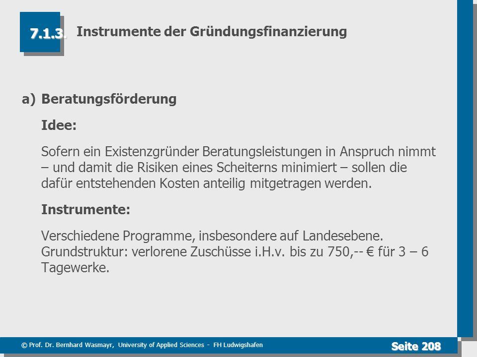 © Prof. Dr. Bernhard Wasmayr, University of Applied Sciences - FH Ludwigshafen Seite 208 Instrumente der Gründungsfinanzierung a)Beratungsförderung Id