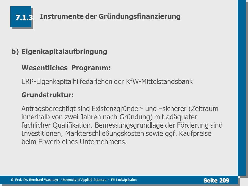 © Prof. Dr. Bernhard Wasmayr, University of Applied Sciences - FH Ludwigshafen Seite 209 Instrumente der Gründungsfinanzierung b)Eigenkapitalaufbringu