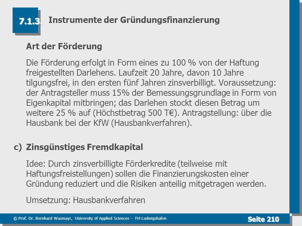© Prof. Dr. Bernhard Wasmayr, University of Applied Sciences - FH Ludwigshafen Seite 210 Instrumente der Gründungsfinanzierung Art der Förderung Die F