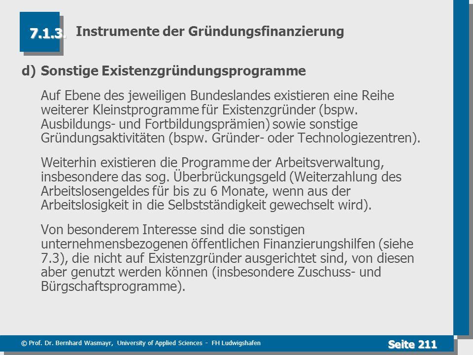 © Prof. Dr. Bernhard Wasmayr, University of Applied Sciences - FH Ludwigshafen Seite 211 Instrumente der Gründungsfinanzierung d)Sonstige Existenzgrün