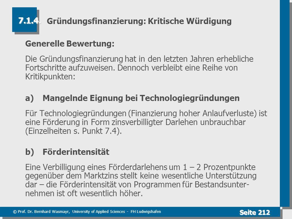 © Prof. Dr. Bernhard Wasmayr, University of Applied Sciences - FH Ludwigshafen Seite 212 Gründungsfinanzierung: Kritische Würdigung Generelle Bewertun