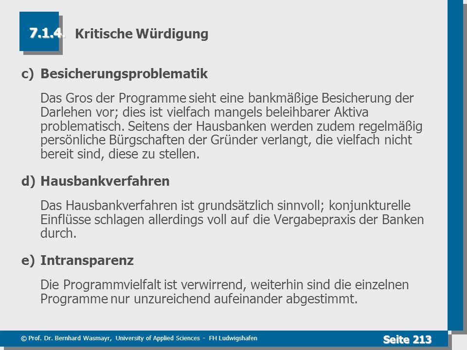 © Prof. Dr. Bernhard Wasmayr, University of Applied Sciences - FH Ludwigshafen Seite 213 Kritische Würdigung c)Besicherungsproblematik Das Gros der Pr