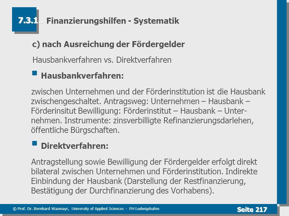 © Prof. Dr. Bernhard Wasmayr, University of Applied Sciences - FH Ludwigshafen Seite 217 Finanzierungshilfen - Systematik c)nach Ausreichung der Förde