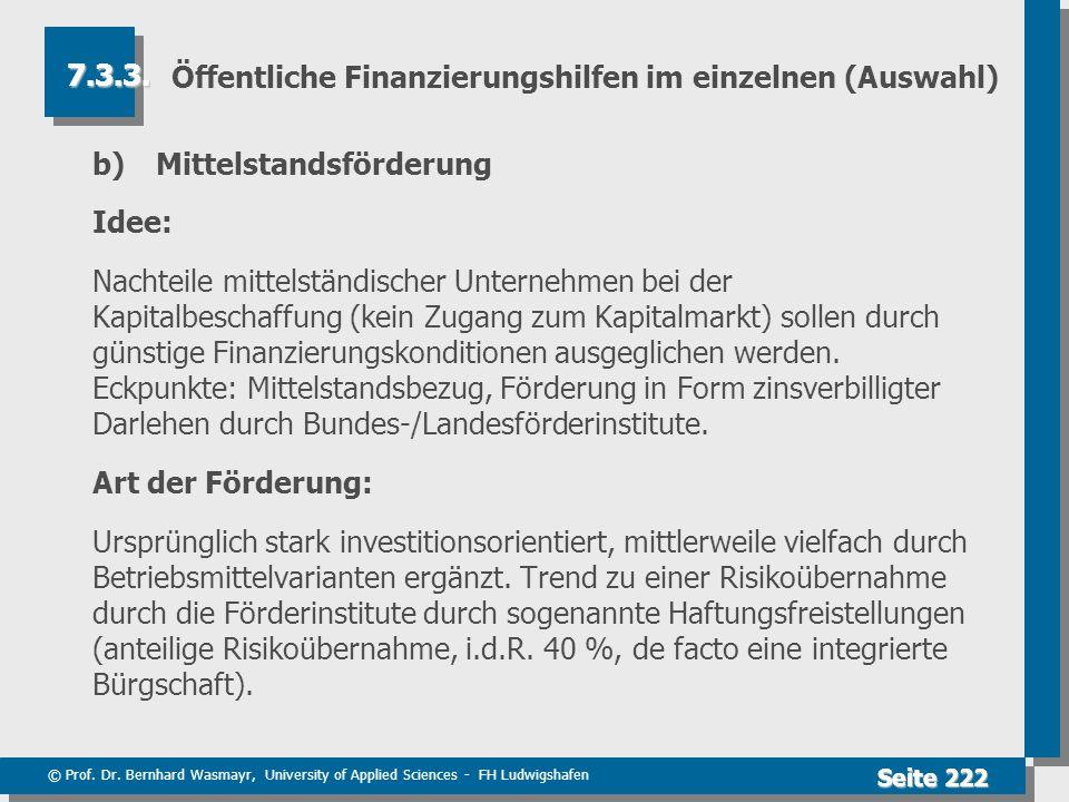 © Prof. Dr. Bernhard Wasmayr, University of Applied Sciences - FH Ludwigshafen Seite 222 Öffentliche Finanzierungshilfen im einzelnen (Auswahl) b)Mitt