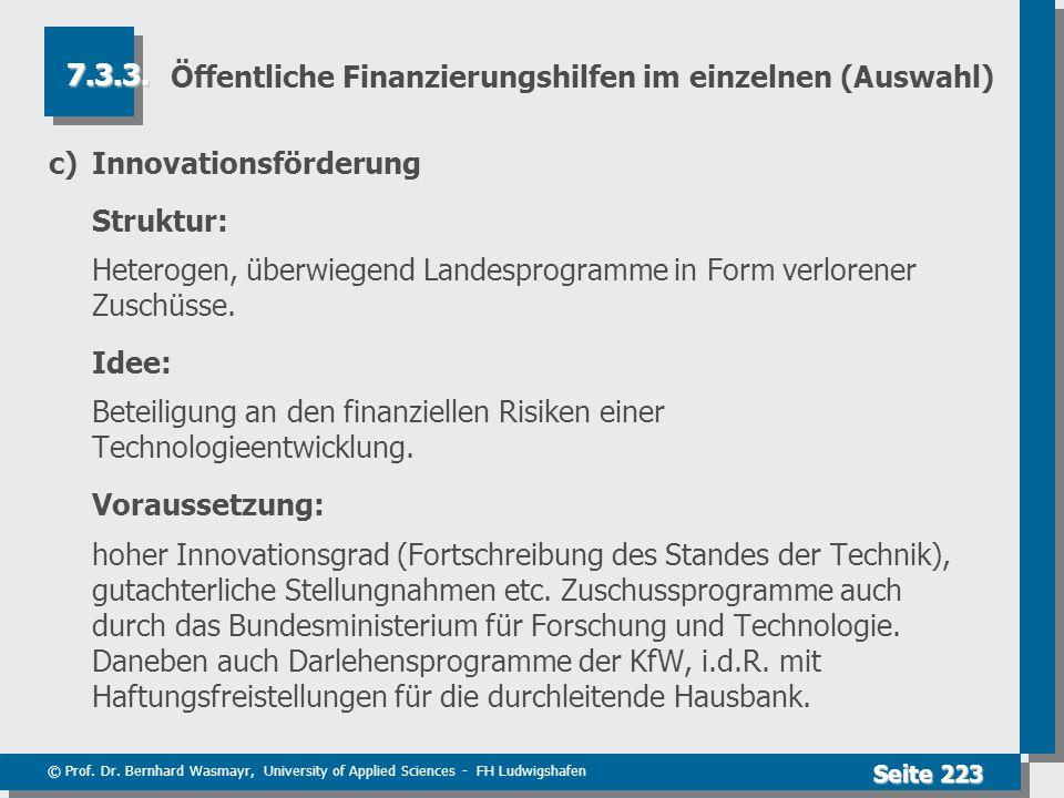 © Prof. Dr. Bernhard Wasmayr, University of Applied Sciences - FH Ludwigshafen Seite 223 Öffentliche Finanzierungshilfen im einzelnen (Auswahl) c)Inno