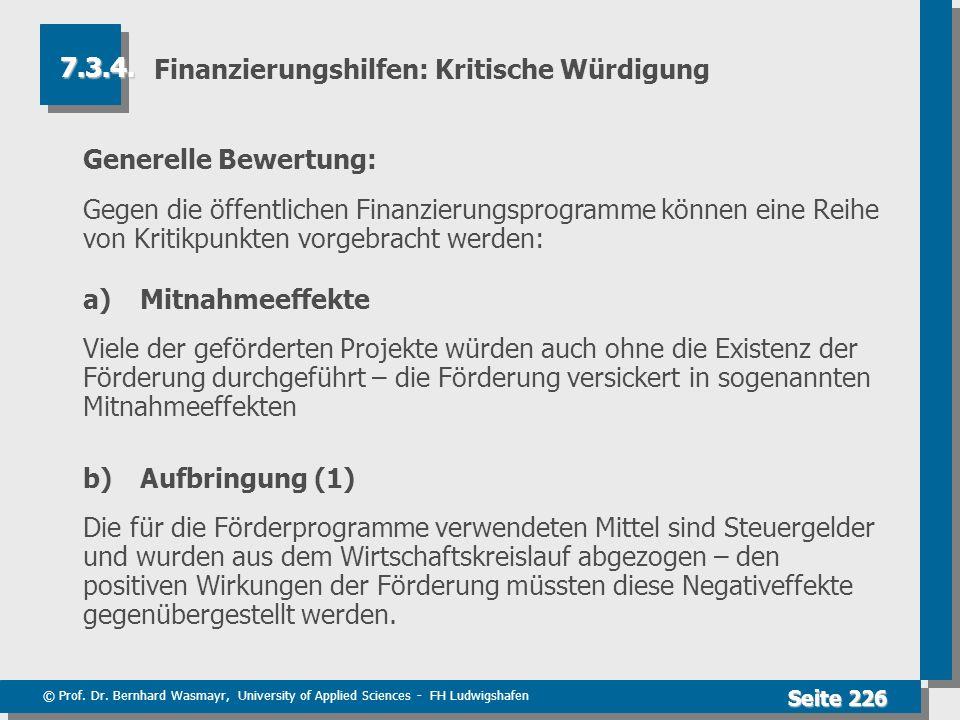 © Prof. Dr. Bernhard Wasmayr, University of Applied Sciences - FH Ludwigshafen Seite 226 Finanzierungshilfen: Kritische Würdigung Generelle Bewertung: