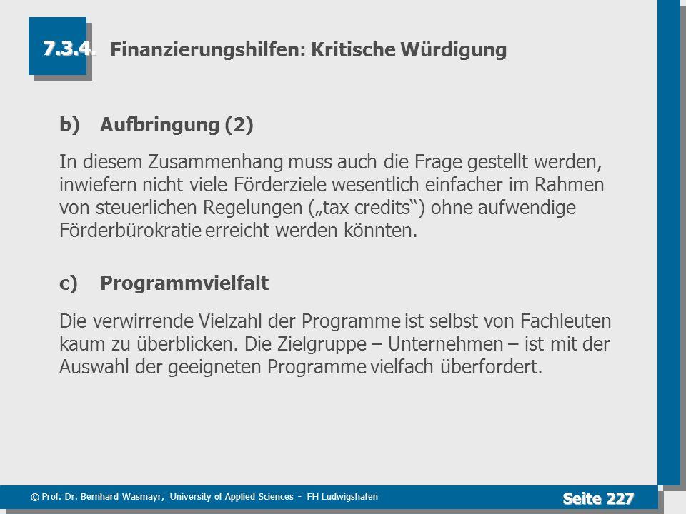 © Prof. Dr. Bernhard Wasmayr, University of Applied Sciences - FH Ludwigshafen Seite 227 Finanzierungshilfen: Kritische Würdigung b)Aufbringung (2) In