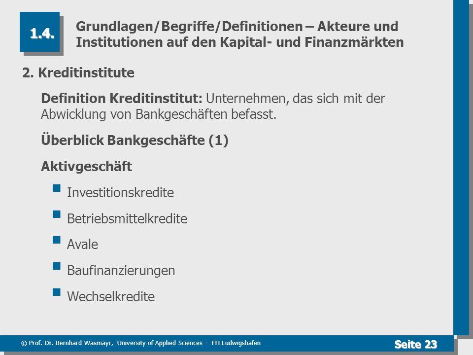 © Prof. Dr. Bernhard Wasmayr, University of Applied Sciences - FH Ludwigshafen Seite 23 Grundlagen/Begriffe/Definitionen – Akteure und Institutionen a