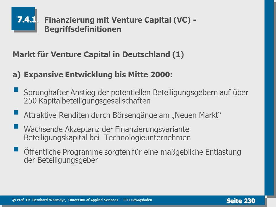 © Prof. Dr. Bernhard Wasmayr, University of Applied Sciences - FH Ludwigshafen Seite 230 Finanzierung mit Venture Capital (VC) - Begriffsdefinitionen