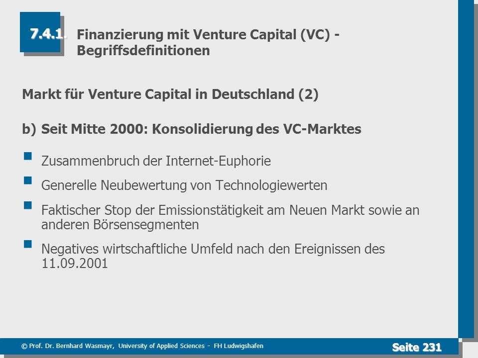 © Prof. Dr. Bernhard Wasmayr, University of Applied Sciences - FH Ludwigshafen Seite 231 Finanzierung mit Venture Capital (VC) - Begriffsdefinitionen