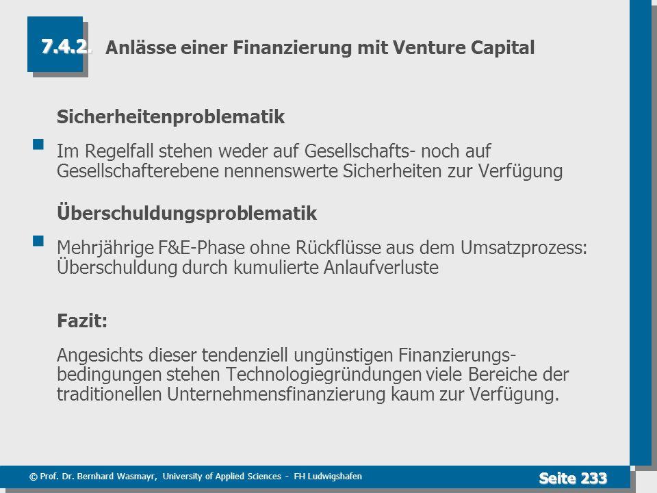 © Prof. Dr. Bernhard Wasmayr, University of Applied Sciences - FH Ludwigshafen Seite 233 Anlässe einer Finanzierung mit Venture Capital Sicherheitenpr