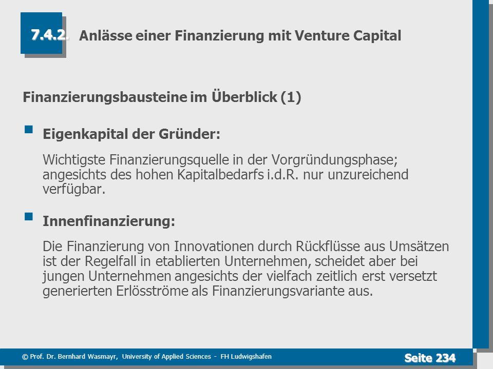 © Prof. Dr. Bernhard Wasmayr, University of Applied Sciences - FH Ludwigshafen Seite 234 Anlässe einer Finanzierung mit Venture Capital Finanzierungsb