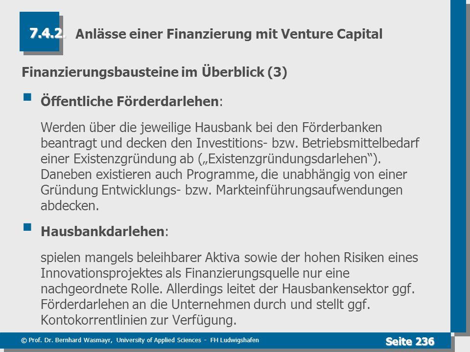 © Prof. Dr. Bernhard Wasmayr, University of Applied Sciences - FH Ludwigshafen Seite 236 Anlässe einer Finanzierung mit Venture Capital Finanzierungsb