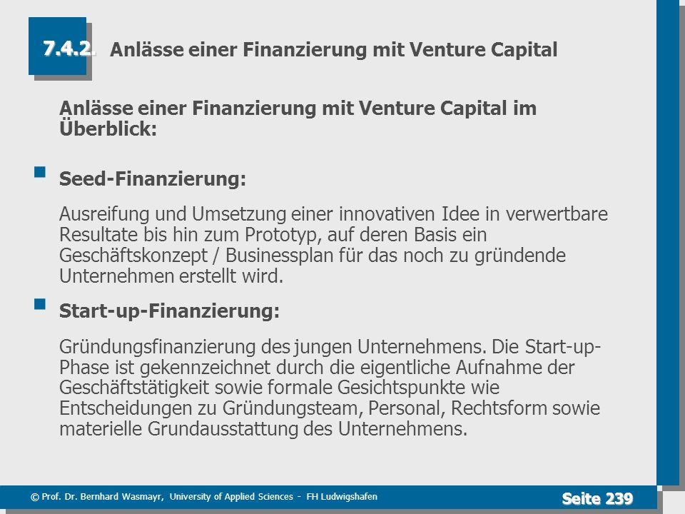 © Prof. Dr. Bernhard Wasmayr, University of Applied Sciences - FH Ludwigshafen Seite 239 Anlässe einer Finanzierung mit Venture Capital Anlässe einer