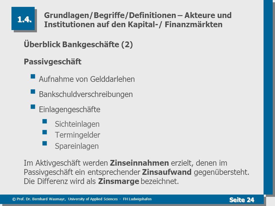 © Prof. Dr. Bernhard Wasmayr, University of Applied Sciences - FH Ludwigshafen Seite 24 Grundlagen/Begriffe/Definitionen – Akteure und Institutionen a