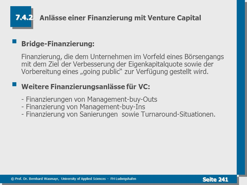© Prof. Dr. Bernhard Wasmayr, University of Applied Sciences - FH Ludwigshafen Seite 241 Anlässe einer Finanzierung mit Venture Capital Bridge-Finanzi