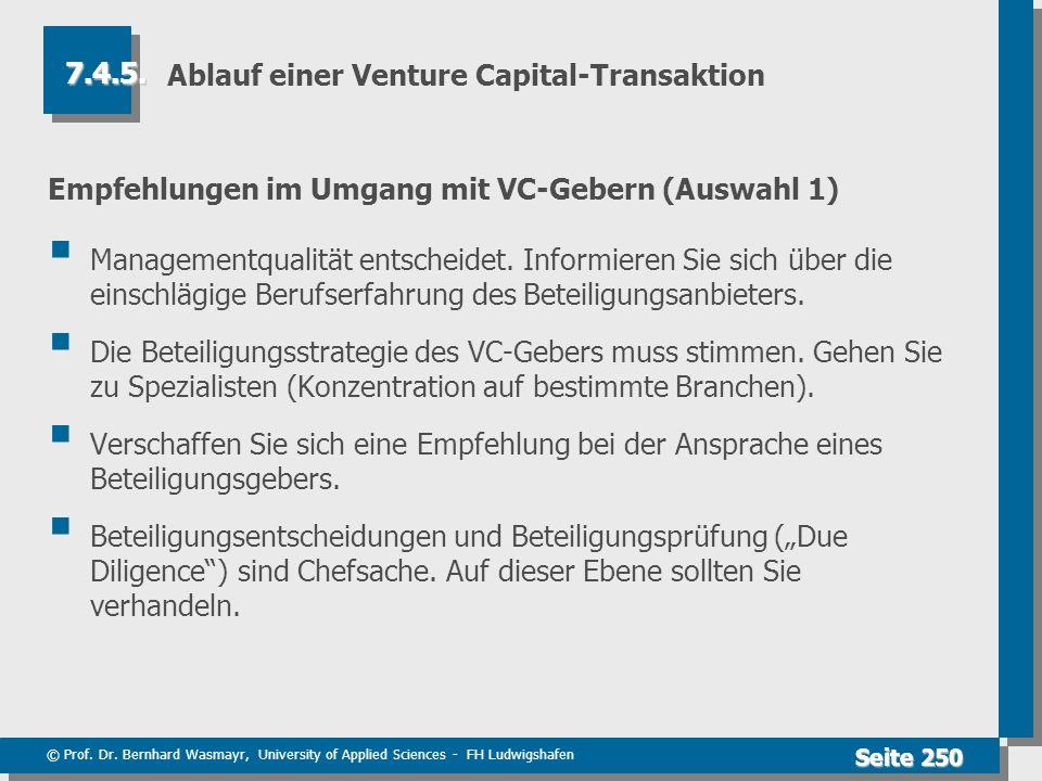 © Prof. Dr. Bernhard Wasmayr, University of Applied Sciences - FH Ludwigshafen Seite 250 Ablauf einer Venture Capital-Transaktion Empfehlungen im Umga