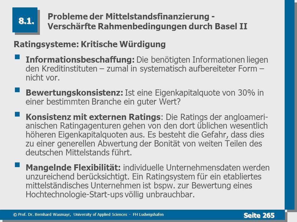 © Prof. Dr. Bernhard Wasmayr, University of Applied Sciences - FH Ludwigshafen Seite 265 Probleme der Mittelstandsfinanzierung - Verschärfte Rahmenbed