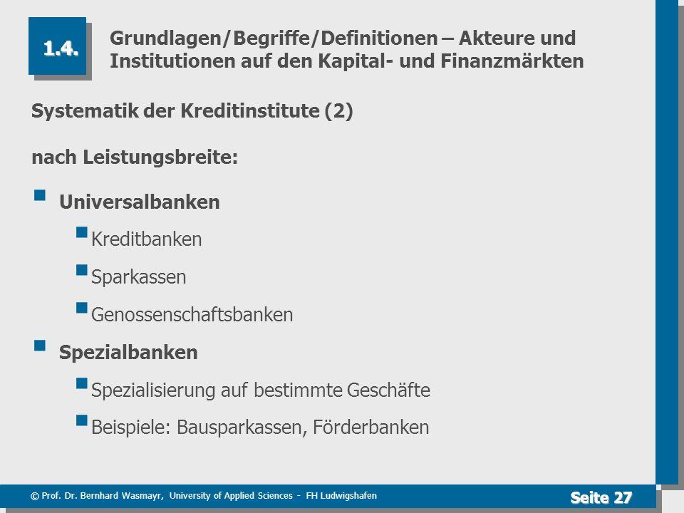 © Prof. Dr. Bernhard Wasmayr, University of Applied Sciences - FH Ludwigshafen Seite 27 Grundlagen/Begriffe/Definitionen – Akteure und Institutionen a