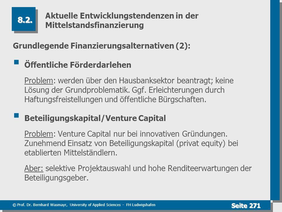 © Prof. Dr. Bernhard Wasmayr, University of Applied Sciences - FH Ludwigshafen Seite 271 Aktuelle Entwicklungstendenzen in der Mittelstandsfinanzierun